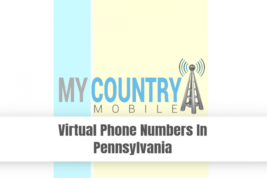 Virtual Phone Numbers In Pennsylvania - My Country Mobile