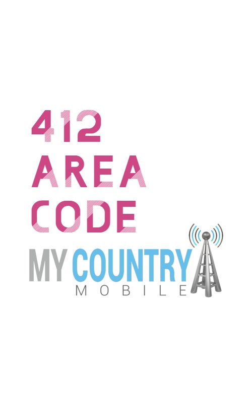 412 Area Code - My Country Mobile