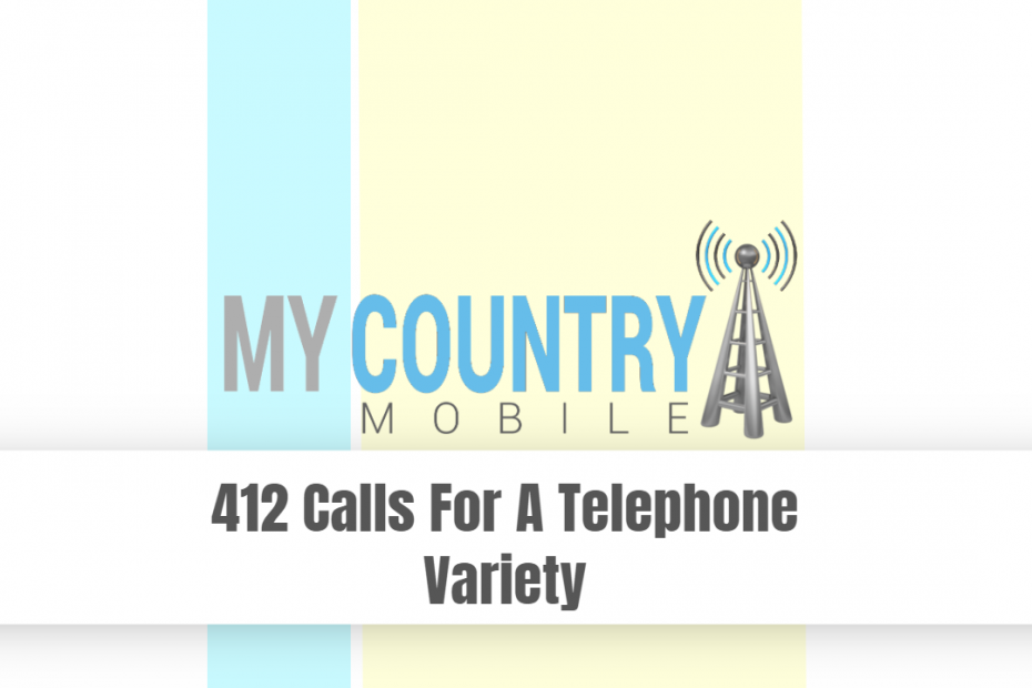 412 Calls for a Telephone Variety - My Country Mobile
