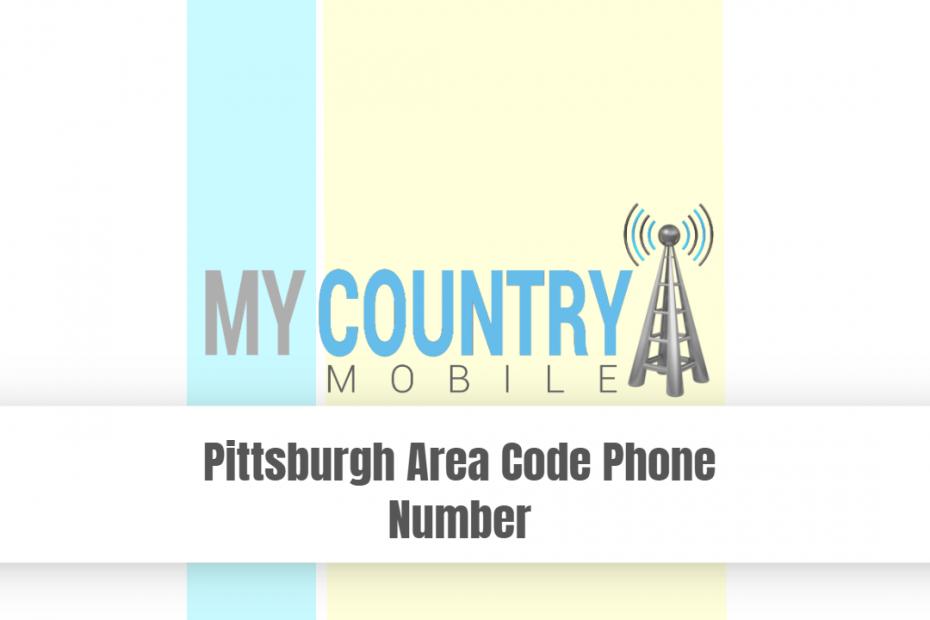 Pittsburgh Area Code Phone Number - My Country Mobile