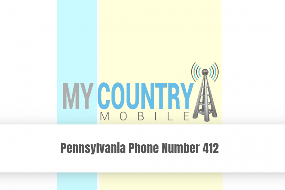 Pennsylvania Phone Number 412 - My Country Mobile