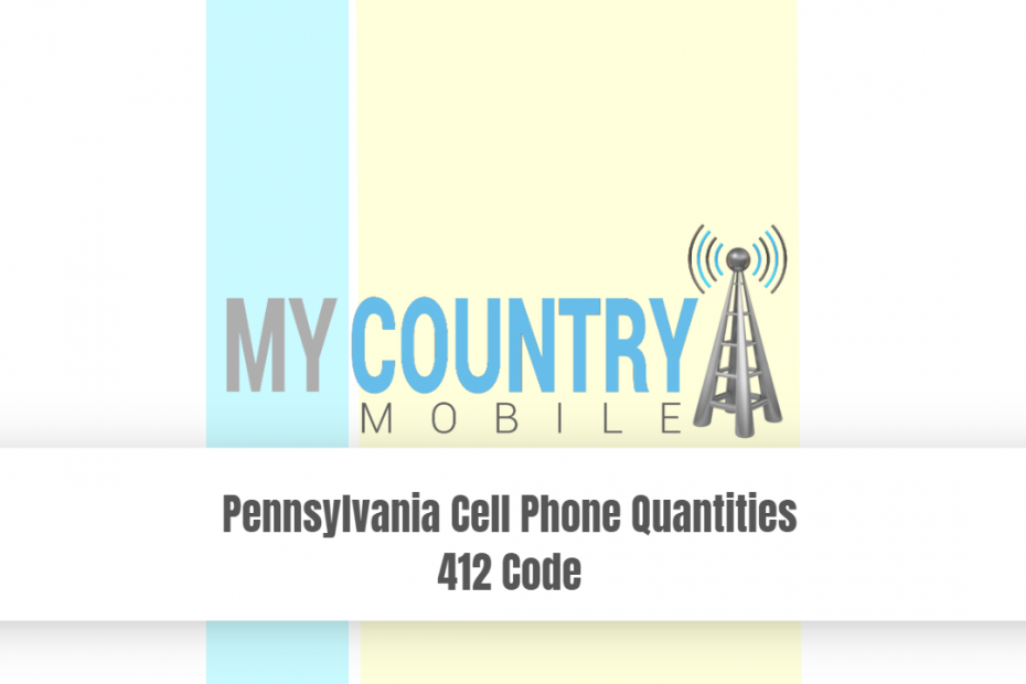 Pennsylvania Cell Phone Quantities 412 code - My Country Mobile