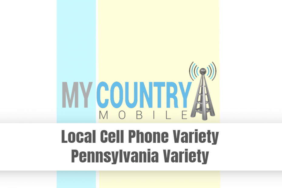 Local Cell Phone Variety Pennsylvania Variety - My Country Mobile