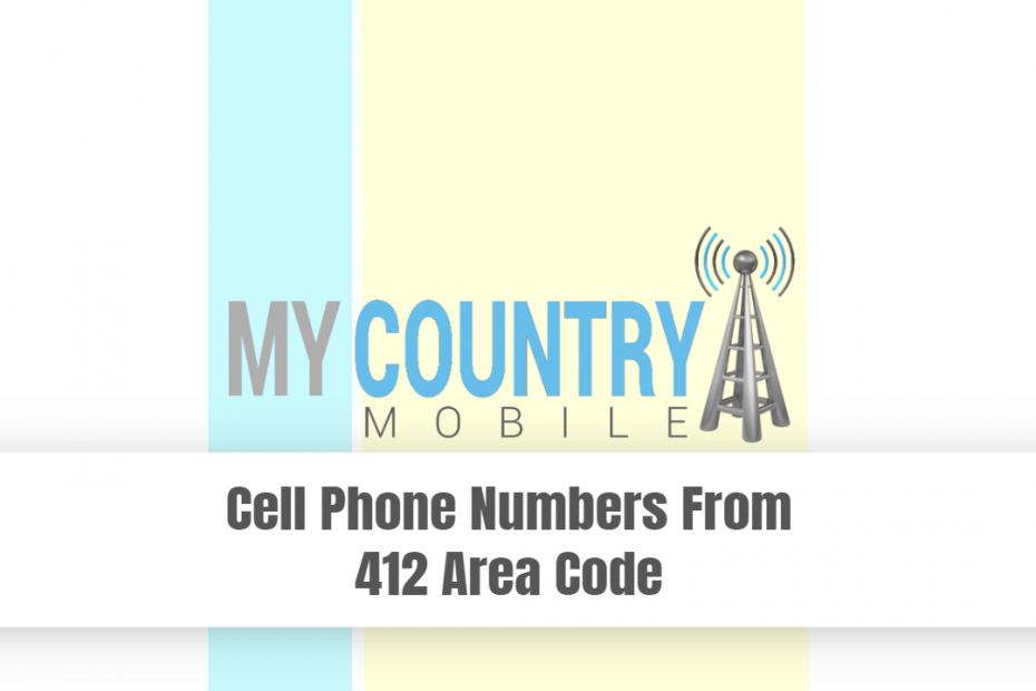 Cell Phone Numbers from Area Code 412 - My Country Mobile