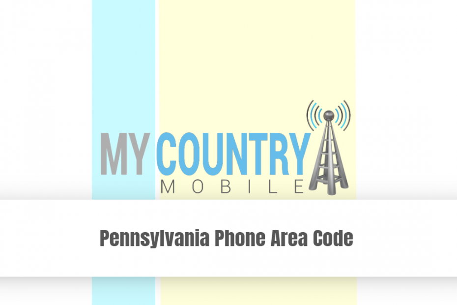 Pennsylvania Phone Area Code - My Country Mobile