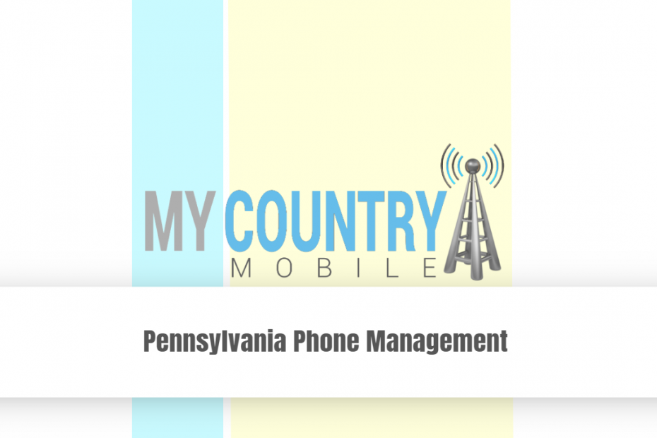 Pennsylvania Phone Management - My Country Mobile