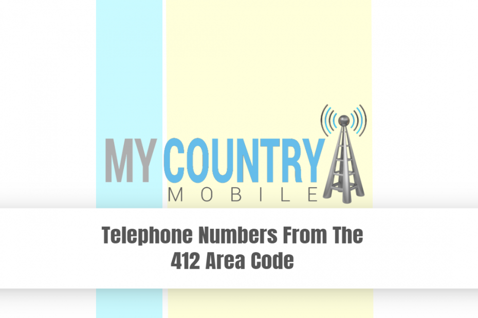 Telephone Numbers from the 412 Area Code - My Country Mobile