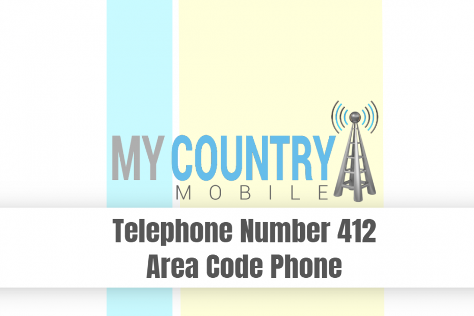 Telephone Number 412 Area Code Phone - My Country Mobile