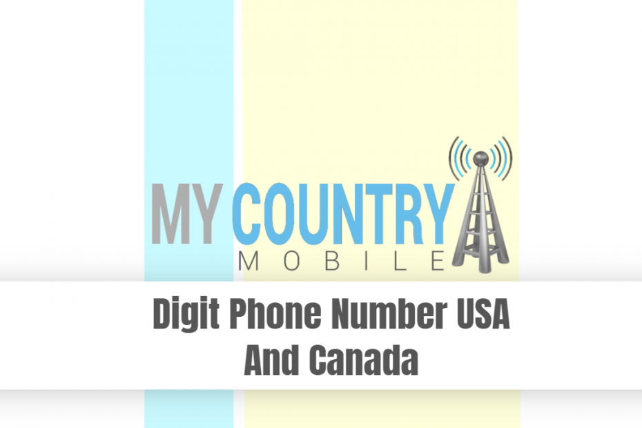 Digit Phone Number USA And Canada - My Country Mobile