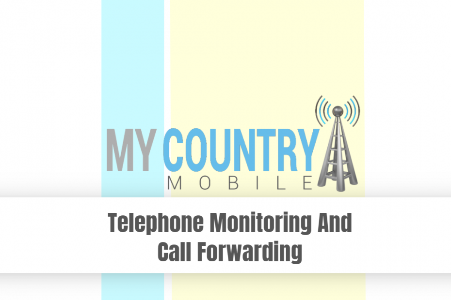 Telephone Monitoring And Call Forwarding - My Country Mobile