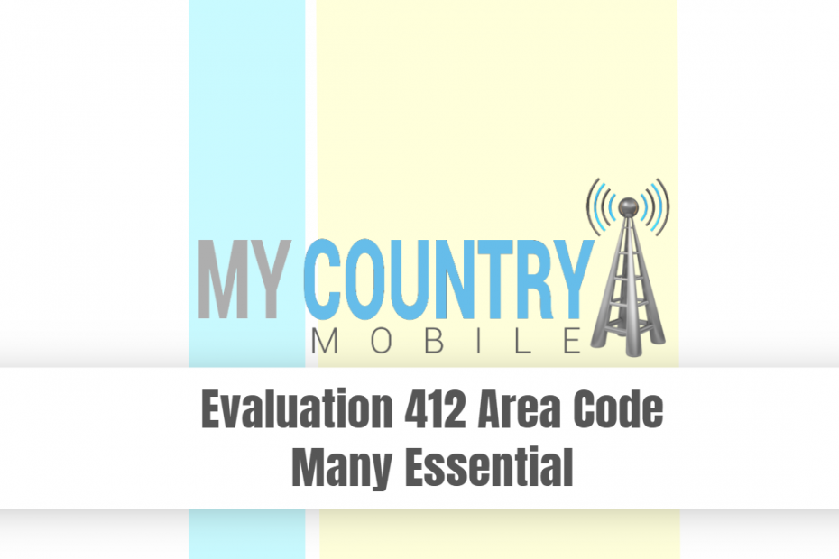 Evaluation 412 Area Code Many Essential - My Country Mobile