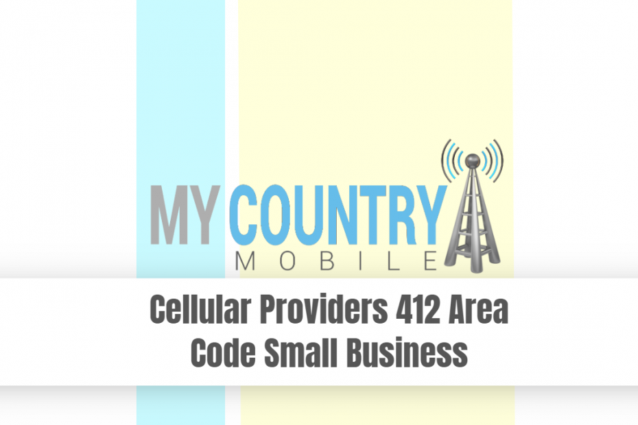 Cellular Providers 412 Area Code Small Business - My Country Mobile